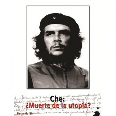 che_muerte_o_utopia_Feranndo_Birri